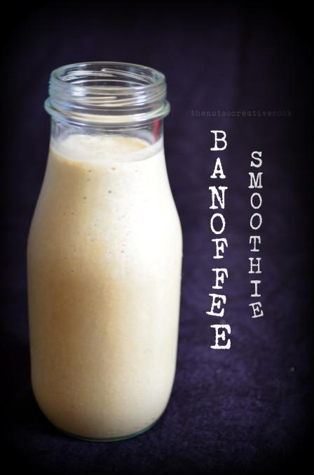 thenotsocreativecook-BanoffeeSmoothie1