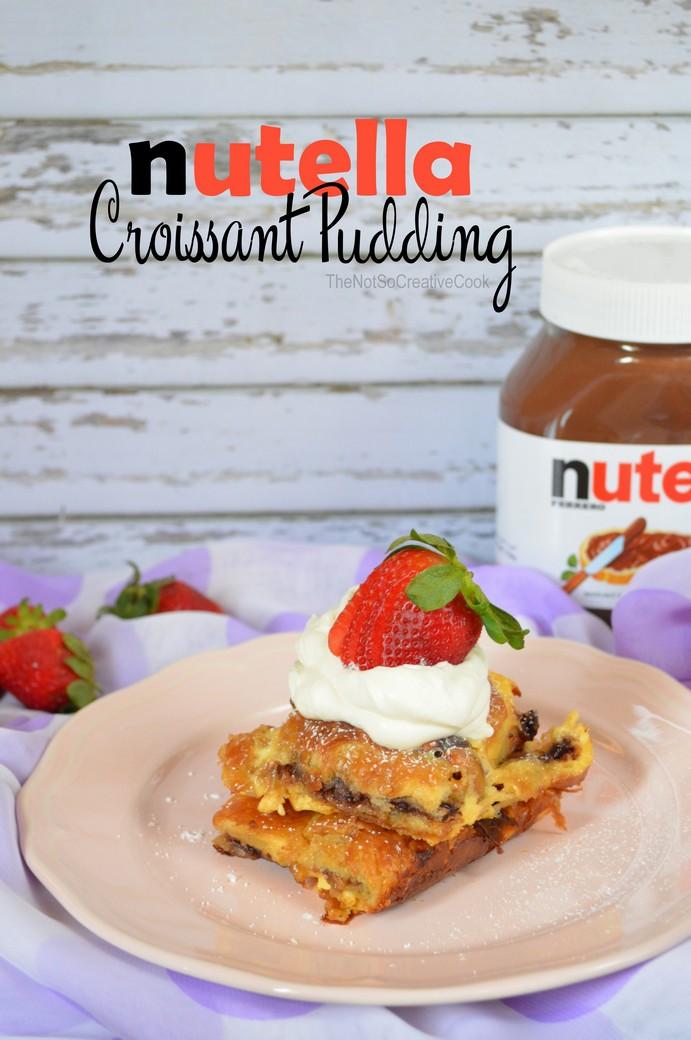 Nutella Croissant Pudding