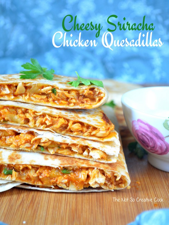 Cheesy Sriracha Chicken Quesadillas - TNSCC 1